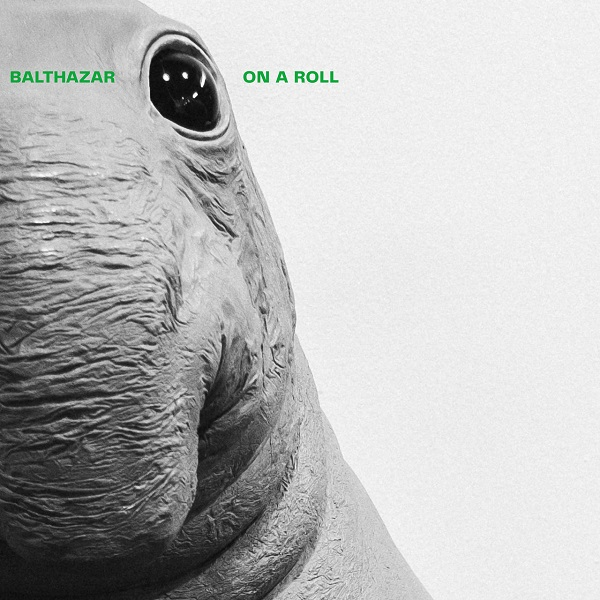 Balthazar - On A Roll