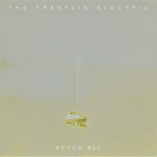The Franklin Electric - After All
