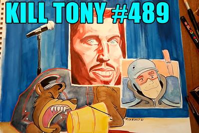 KILL TONY #489