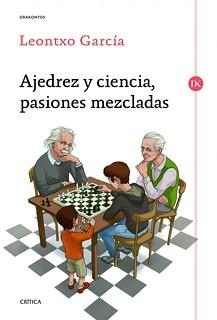 Leontxo García, Ajedrez y ciencia pasiones mezcladas