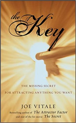 The Key : The Missing Secret for Attracting Anything You Want - Joe Vitale