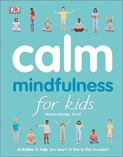 Calm Mindfulness for Kids - Wynne Kinder