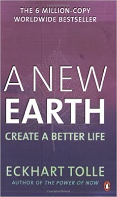 A New Earth : Create a Better Life - Eckhart Tolle