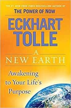 A New Earth : Awakening to Your Lifes Purpose -  Eckhart Tolle