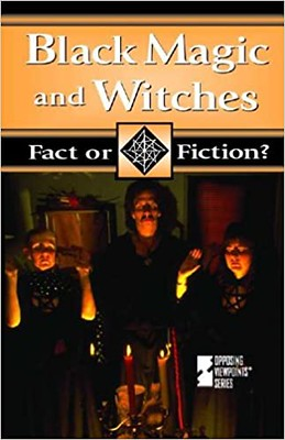 Black Magic and Witches (Fact or Fiction) - Tamara L. Roleff