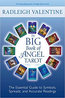 The Big Book of Angel Tarot: The Essential Guide to Symbols, Spreads, and Accurate Readings – Radleigh Valentine