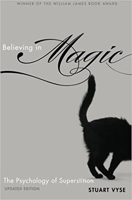 Believing in Magic : The Psychology of Superstition - Updated Edition - Stuart A. Vyse