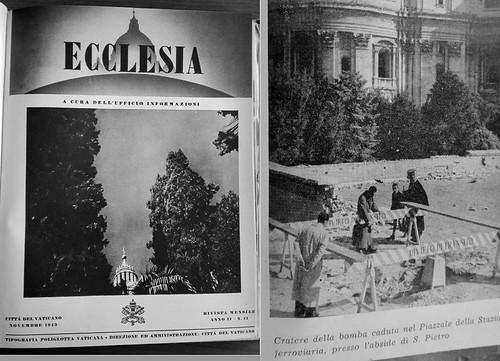 ROMA ARCHEOLOGICA & RESTAURO ARCHITETTURA 2021. Bombe sul Vaticano; Foto: Chiesa di San Pietro a Roma dopo un fittizio attacco aereo delle forze francesi, 1940; nel:' Das 12 Uhr Blatt' (17.06.1940), La Rivista Ecclesia & Corriere Della Sera (11/1943).