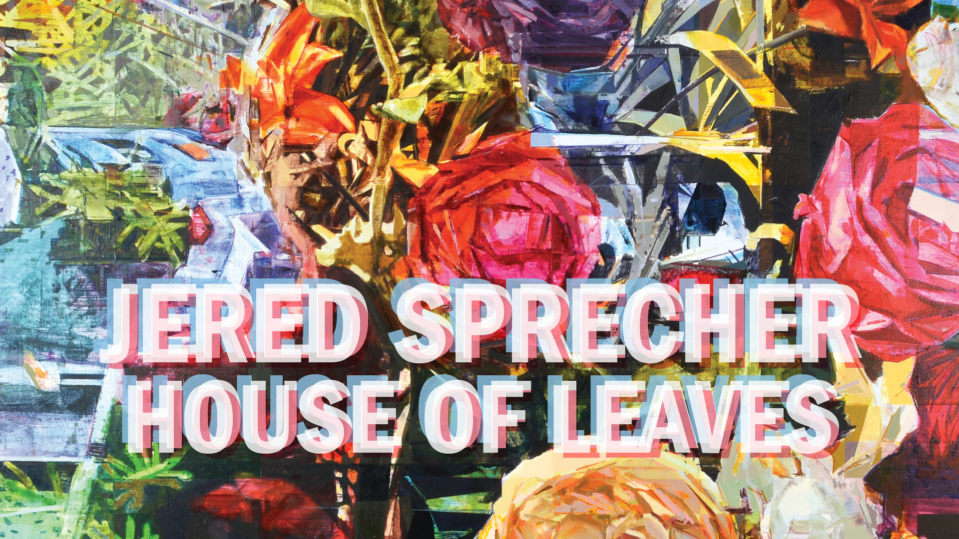 Jered Sprecher House of Leaves