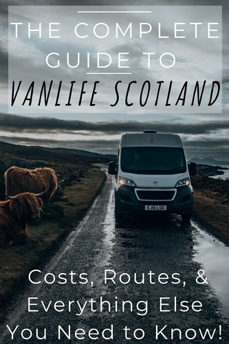 The Complete Guide to Vanlife Scotland: Costs, Routes, & Everything Else You Need to Know!