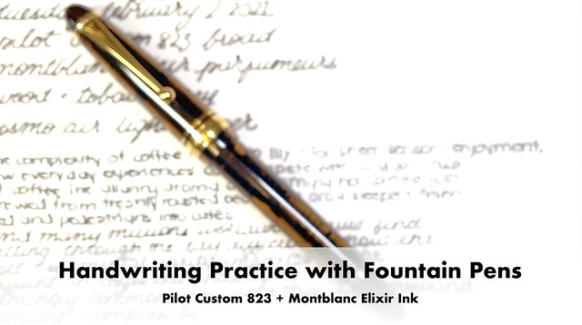 Handwriting Practice with Fountain Pens | Pilot Custom 823 + Montblanc Elixir Ink
