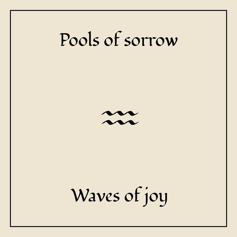 pools of sorrow, waves of joy