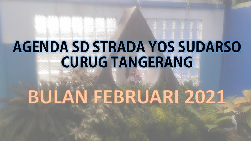 AGENDA KEGIATAN SD STRADA YOS SUDARSO BULAN FEBRUARI 2021