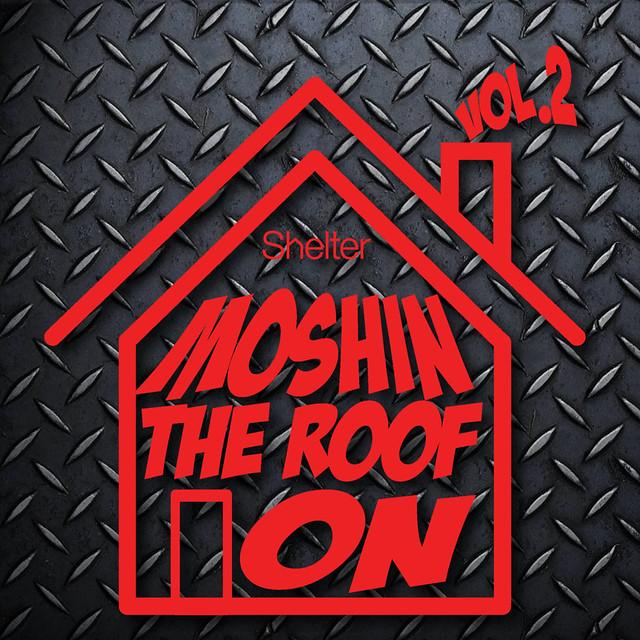 Moshin The Roof On - vol 2