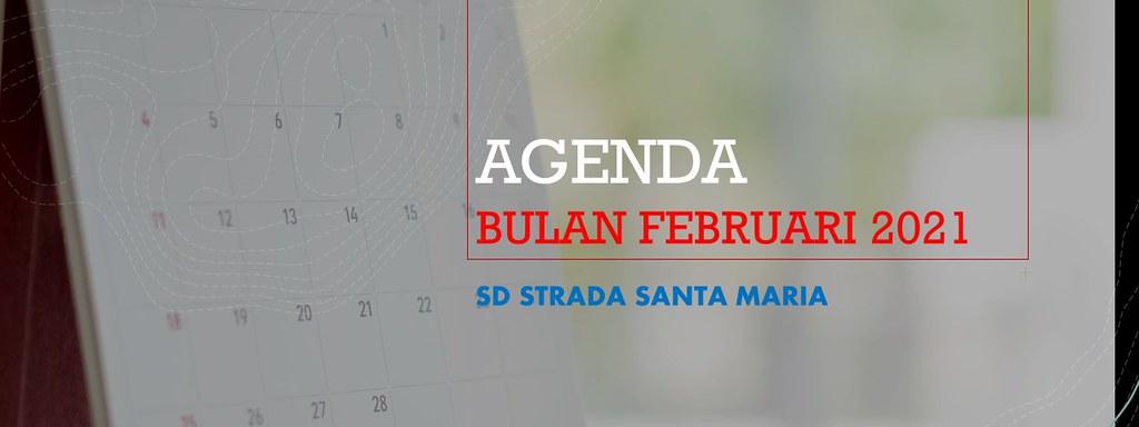 AGENDA BULAN FEBRUARI 2021 SD STRADA SANTA MARIA