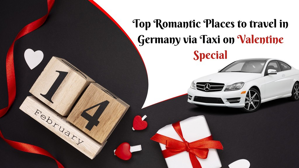 Top Romantic Places to travel in Germany via Taxi on Valentine Special
