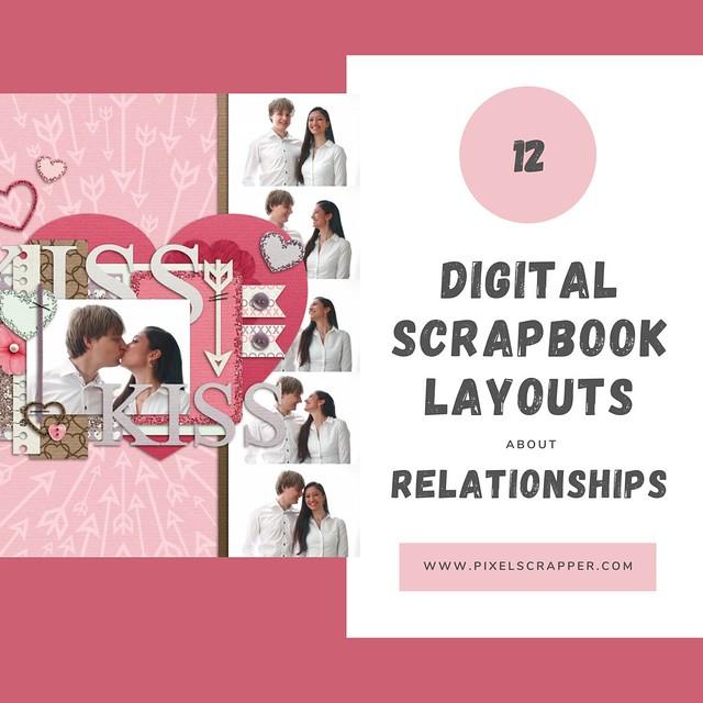 12 Relationship Focused Digital Scrapbook Layouts