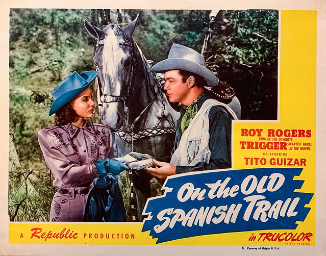 """""""On the Old Spanish Trail"""" (Republic Pictures, 1947) starring Roy Rogers, King of the Cowboys, and Trigger, the Smartest Horse in the Movies.  Original U.S. Lobby Card (Number 6)."""