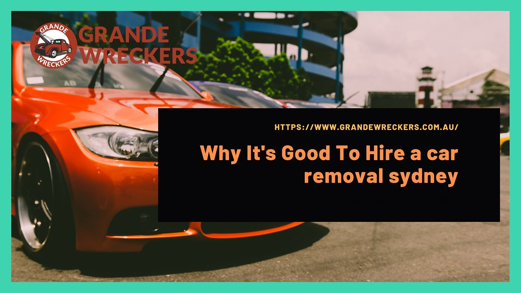Why It's Good To Hire a car removal sydney