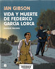 Ian Gibson, Vida y muerte de Federico Garc�a Lorca