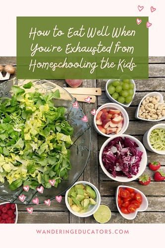 How to Eat Well When You're Exhausted from Homeschooling the Kids