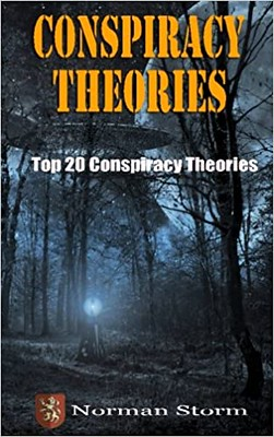 Conspiracy Theories : Top 20 - Norman Storm