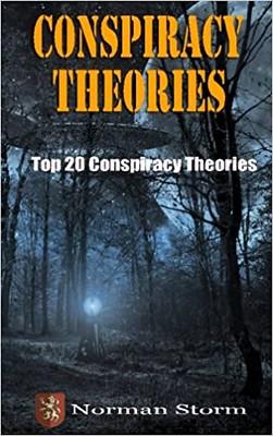 Conspiracy Theories : Top 20 - Norman Storm