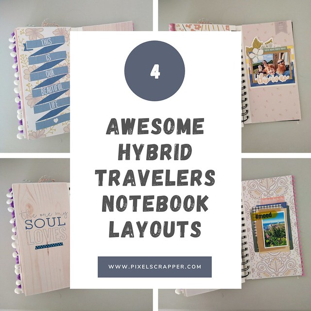 4 Awesome Hybrid Travelers Notebook Layouts