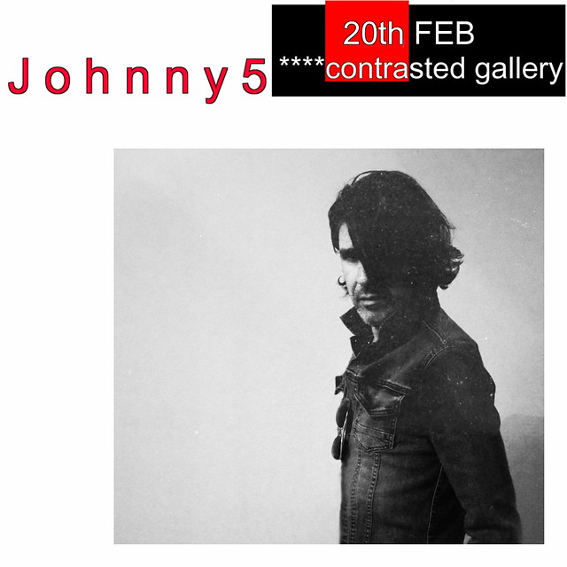 Opening today in ****contrasted gallery, Johnny 5!