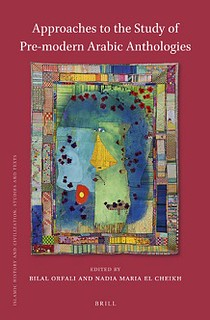 The title of the collected volume 'Approaches to the Study of Pre-modern Arabic Anthologies' appears on the book's cover, printed in white letters on a red background, along with the names of the editors, the publisher, and the series title 'Islamic History and Civilization: Studies and Texts'. At the center of the cover is the photograph of a contemporary art quilt that seems to depict a large blue-green face with a yellow nose, framed by the spines of books along all four of the quilt's sides.