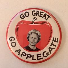 Go Great Go Applegate Campaign Button