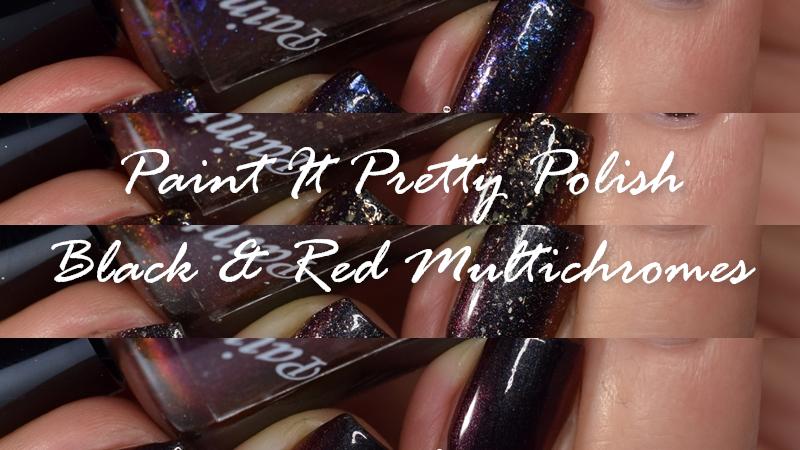Paint It Pretty Polish Black Red Multichromes