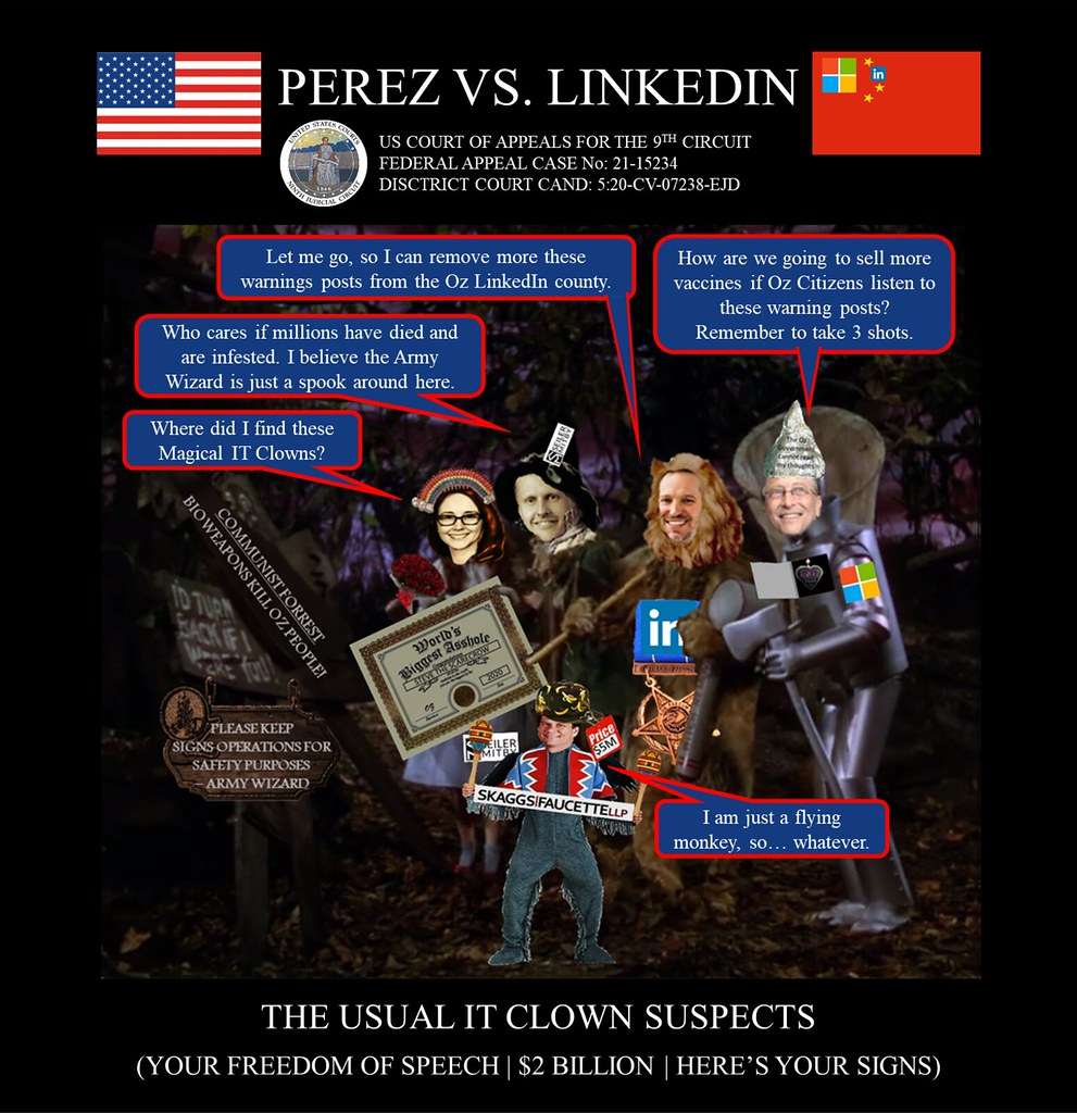 66 Alejandro Evaristo Perez vs Linkedin Corporation - US Federal Court Case -  The Army Wizard of OZ - $2BN Communist Forest Warning Posts