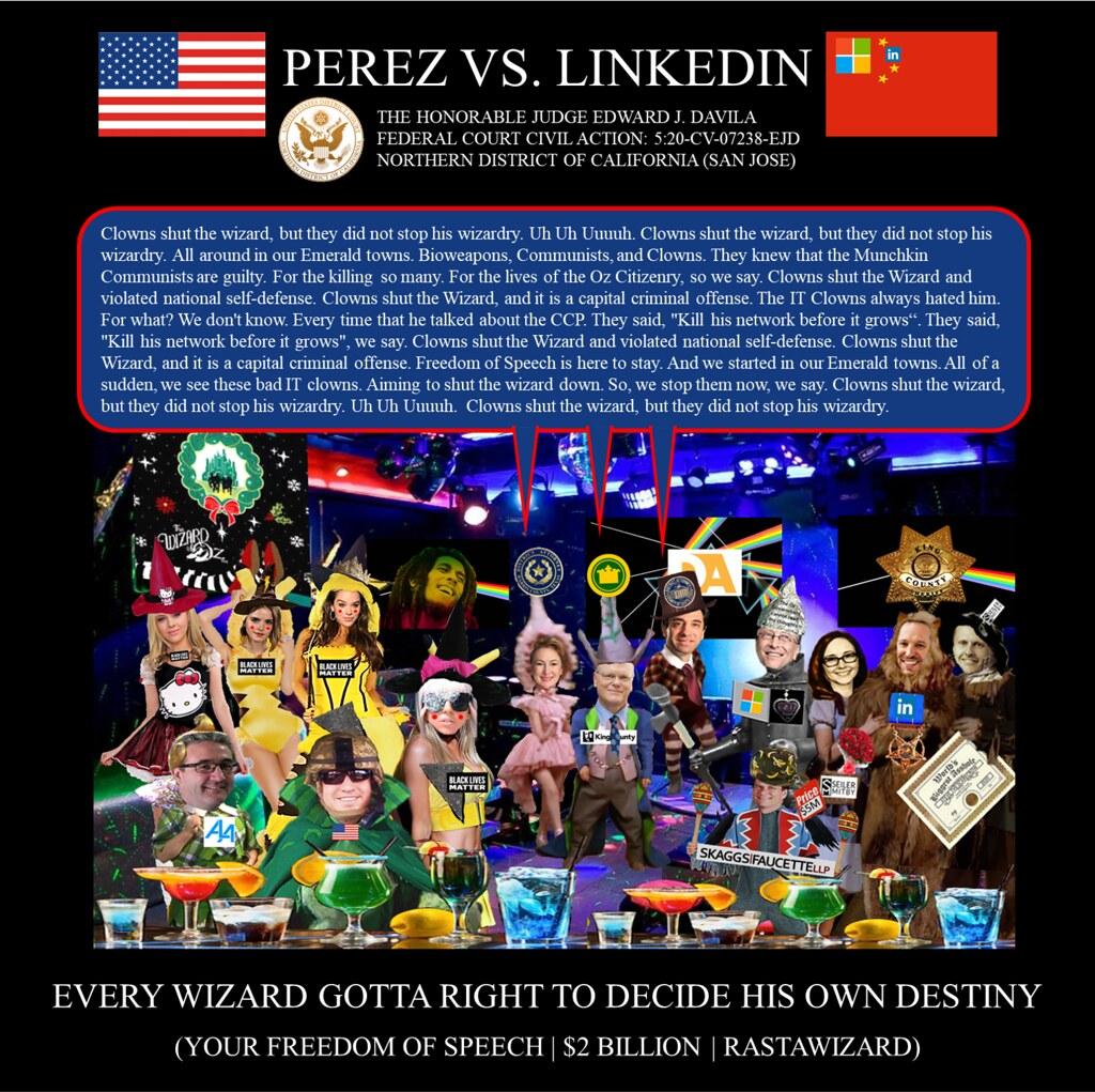 68 Alejandro Evaristo Perez vs Linkedin Corporation - US Federal Court Case -  The Army Wizard of OZ - $2BN Bob Marley Shot the Sheriff Remix