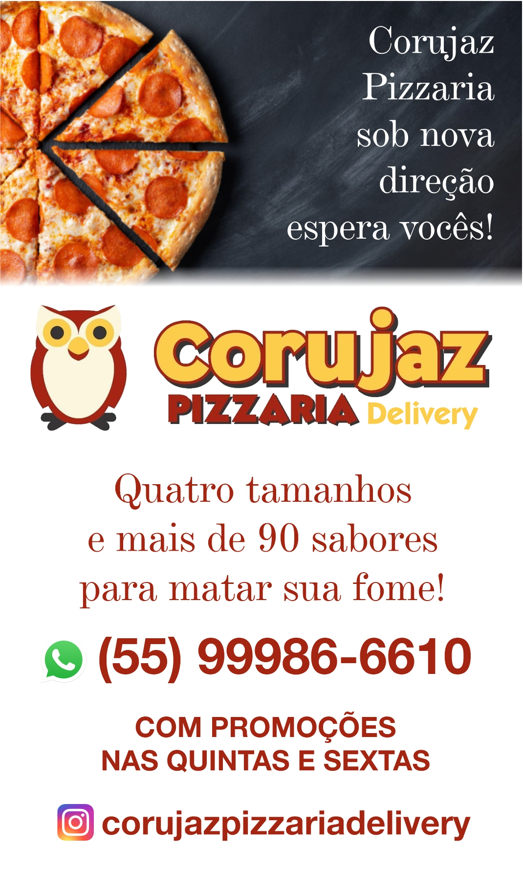 Corujaz Pizzaria - sob nova direção em São Gabriel