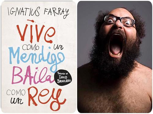 """""""VIVE COMO UN MENDIGO, BAILA COMO UN REY"""" de Ignatius Farray"""