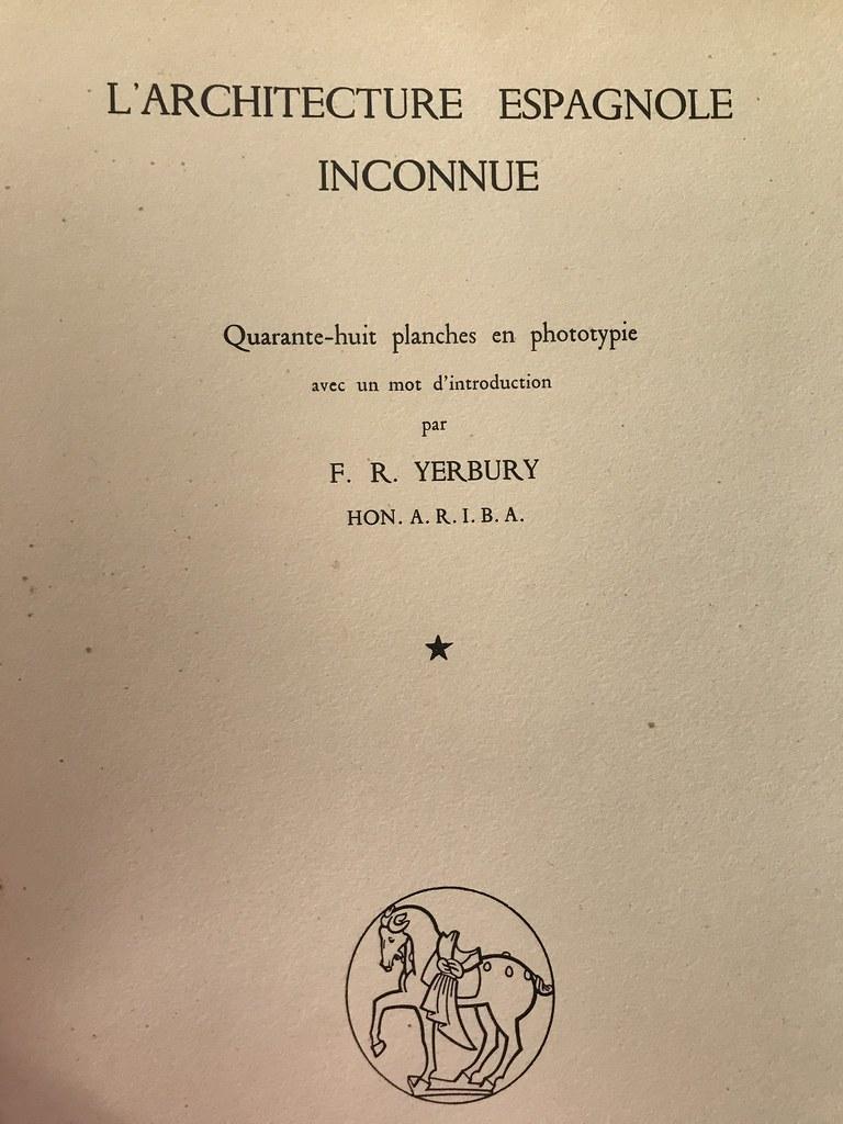 """Primera página del libro de F. R. Yerbury sobre arquitectura española """"L´Architecture Espagnole Inconnue"""" (""""Lesser known Architecture in Spain"""") de 1925. Dos volúmenes. Colección de Eduardo Sánchez Butragueño."""