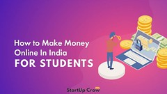 How to Earn Money Online in India for Students in 2021