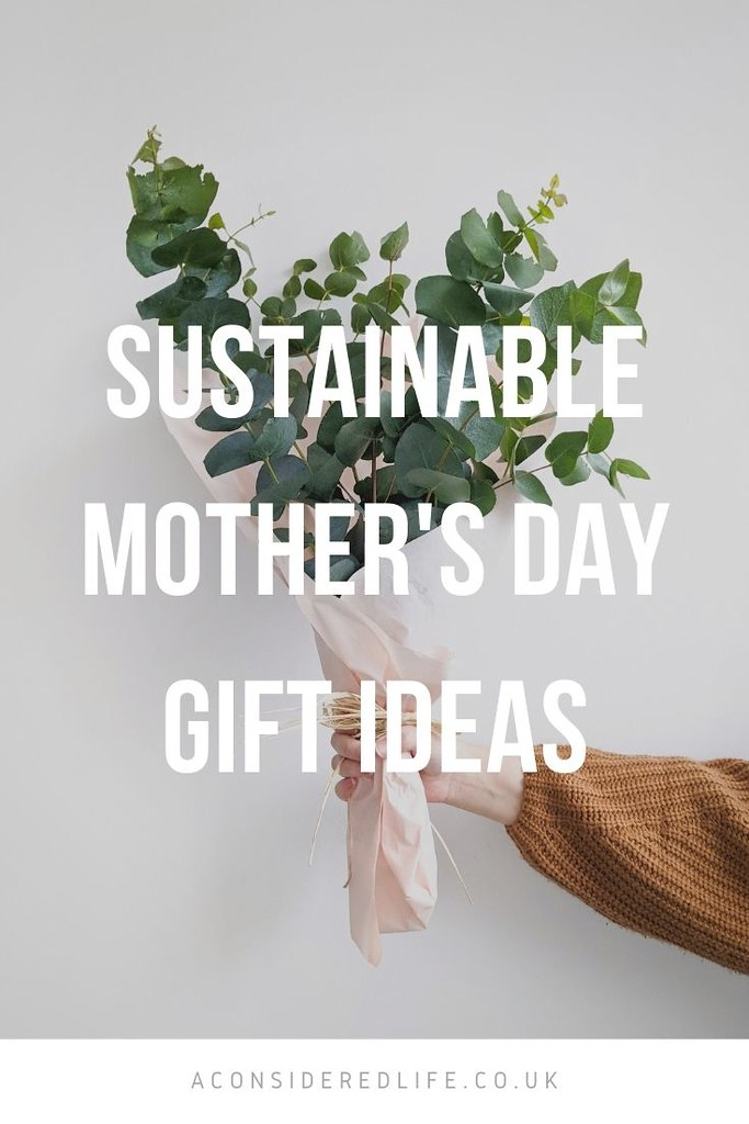 Sustainable Mothers Day Gifts