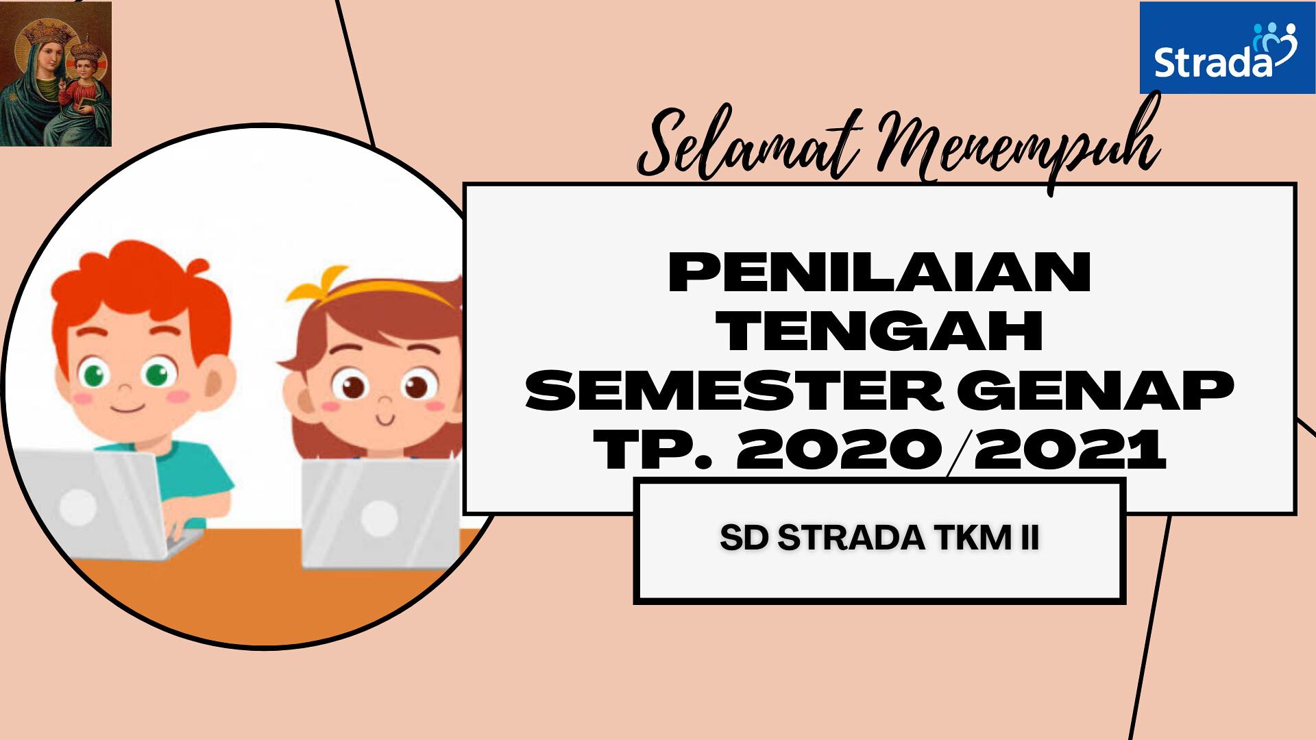 Pelaksanaan Penilaian Tengah Semester Genap Tahun Pelajaran 2020/2021