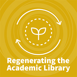 Regenerating the Academic Library