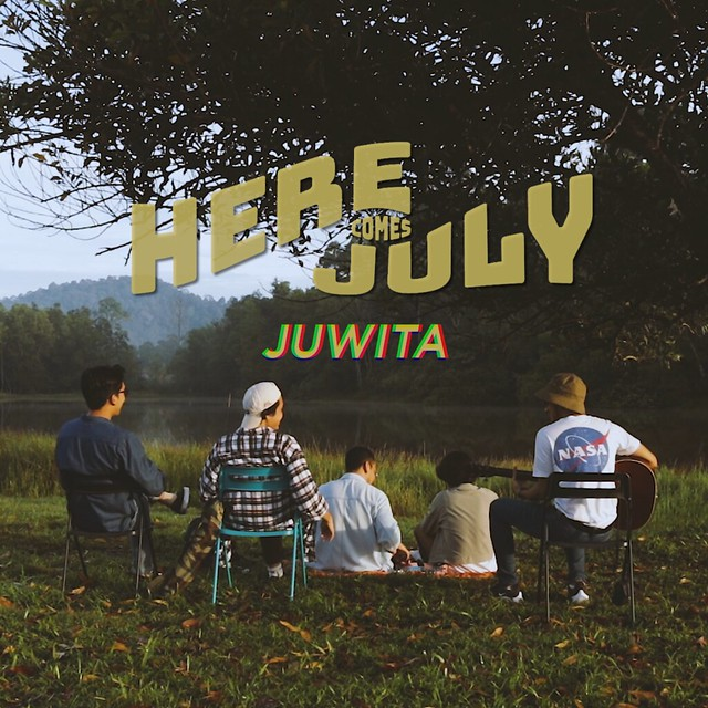 HERE COMES JULY - JUWITA (SINGLE COVER)