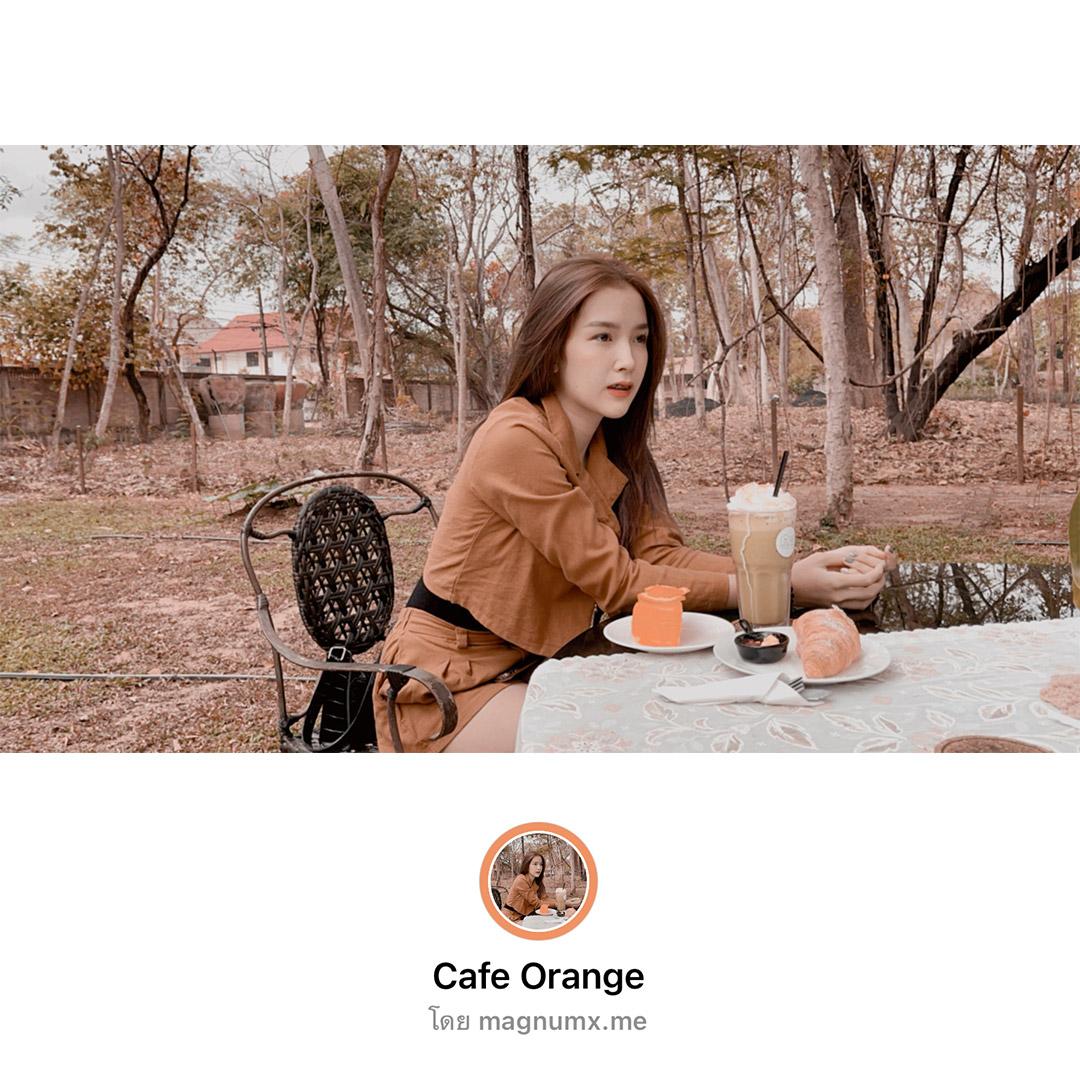 ฟิลเตอร์ไอจี คุมโทนคาเฟ่ Cafe Orange