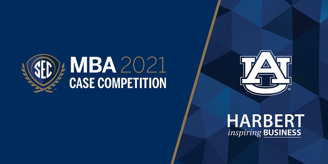 """Graphic stating """"SEC MBA 2021 Case Competition"""" and """"AU Harbert inspiring business."""""""
