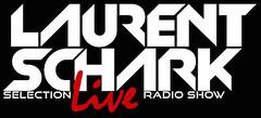 Laurent Schark Selection Live Radio Show
