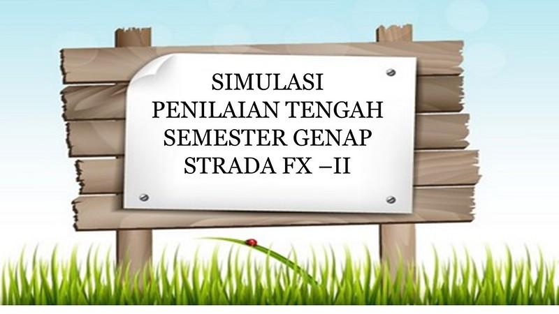 SIMULASI PENILAIAN TENGAH SEMESTER GENAP