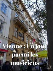 Vienne : Un jour parmi les musiciens