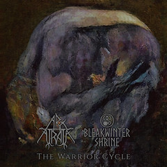 Album Review: Arx Atrata / Bleakwater Shrine – The Warrior Cycle