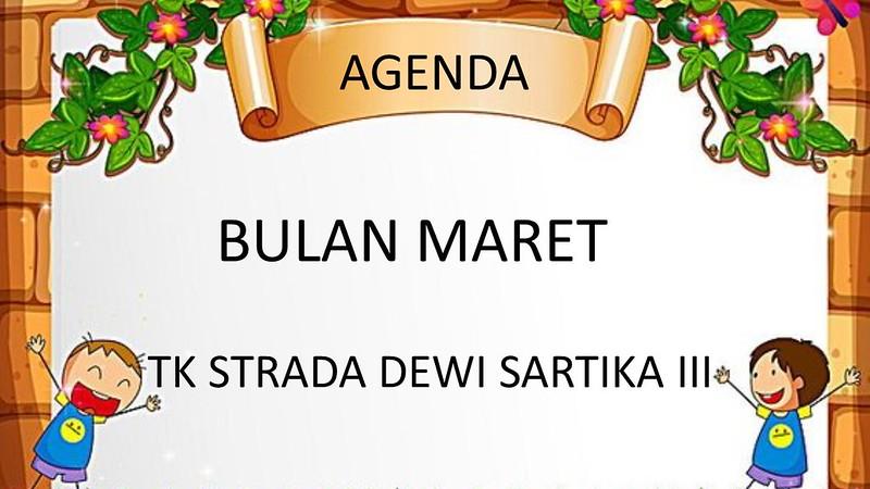 AGENDA BULAN MARET TK STRADA DEWI SARTIKA III