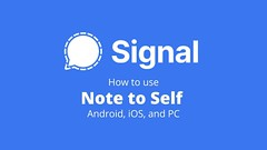 "Send Messages To Your Self with ""Signal's Note to Self-feature"""
